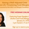 Join Our Free Online Class Jan 15th: Raising Well-Adjusted Children Who Have Life-Threatening Food Allergies