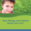 How Allergy Asthma Smart Are You?: Take our quiz to spread awareness and enter to win