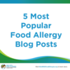 5 Most Popular Food Allergy Blog Posts So Far This Year
