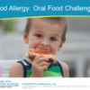 Oral Food Challenges: What to Expect (Video and Resources)