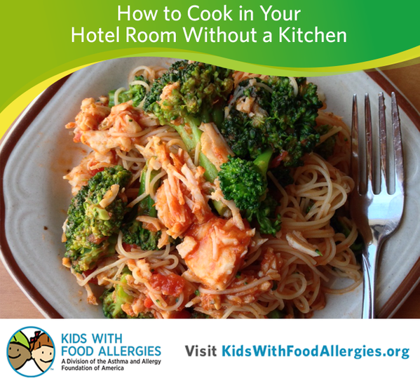 Making Meals in a Hotel Room: a Suprising Cooking Option Kids With Food Allergies